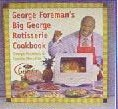 GEORGE FOREMAN GRILLS, BIG GEORGE ROTISSERIE RECIPE COOKBOOK, GR200