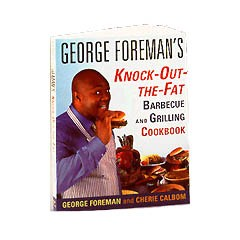 GEORGE FOREMAN'S KNOCK-OUT-THE-FAT BARBEQUE AND GRILLING COOKBOOK - RECIPE COOKBOOK, GR100